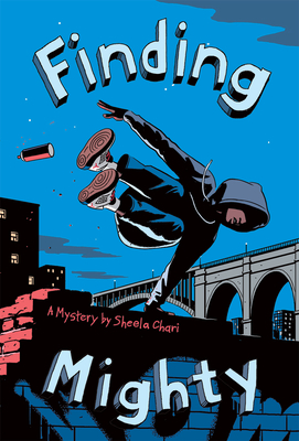 Finding Mighty a Mystery by Sheela Chari