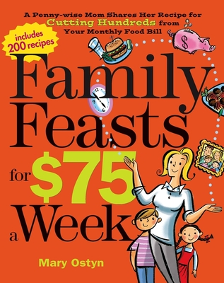 Family Feasts for $75 a Week Cover