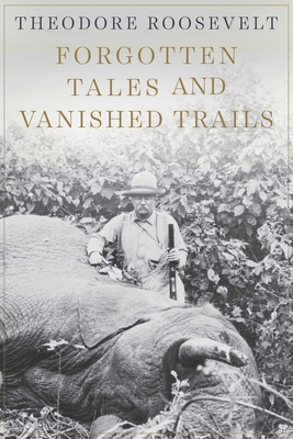 Cover for Forgotten Tales and Vanished Trails
