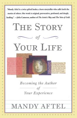 The Story of Your Life: Becoming the Author of Your Experience Cover Image