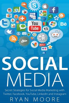 Social Media: Secret Strategies for Social Media Marketing with Twitter, Facebook, Youtube, Linkedin and Instagram Cover Image