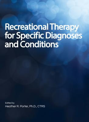 Recreational Therapy for Specific Diagnoses and Conditions Cover Image