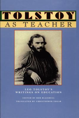 Tolstoy as Teacher: Leo Tolstoy's Writings on Education Cover Image