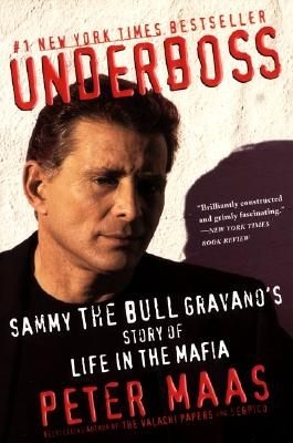 Underboss: Sammy the Bull Gravano's Story of Life in the Mafia Cover Image