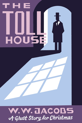 The Toll House: A Ghost Story for Christmas (Seth's Christmas Ghost