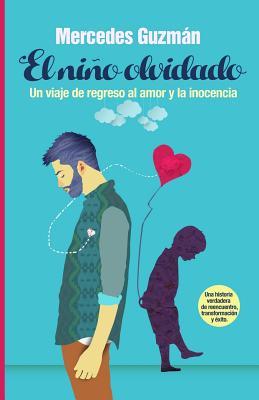 El Niño Olvidado: Un viaje de regreso al amor y la inocencia Cover Image