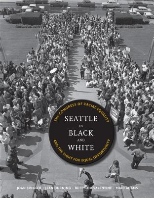 Seattle in Black and White: The Congress of Racial Equality and the Fight for Equal Opportunity (V Ethel Willis White Books) Cover Image