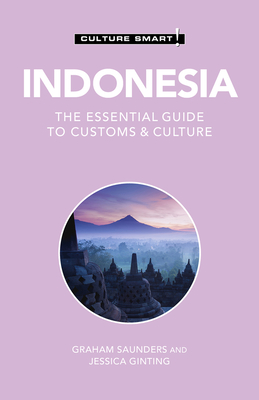 Indonesia - Culture Smart!: The Essential Guide to Customs & Culture Cover Image