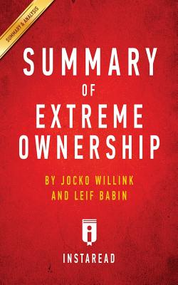 Summary of Extreme Ownership: by Jocko Willink and Leif Babin - Includes Analysis Cover Image