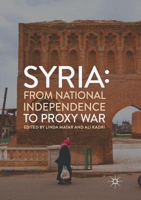 Syria: From National Independence to Proxy War Cover Image