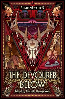 The Devourer Below: An Arkham Horror Anthology Cover Image