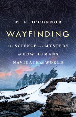Wayfinding: The Science and Mystery of How Humans Navigate the World Cover Image