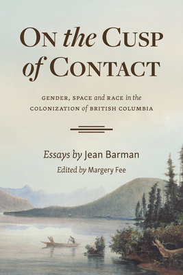 On the Cusp of Contact: Gender, Space and Race in the Colonization of British Columbia Cover Image