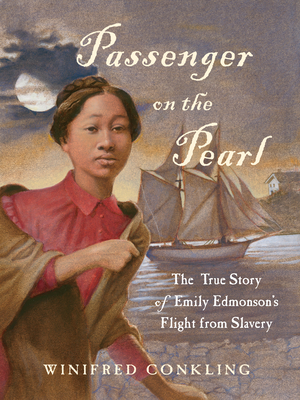 Passenger on the Pearl: The True Story of Emily Edmonson's Flight from Slavery Cover Image