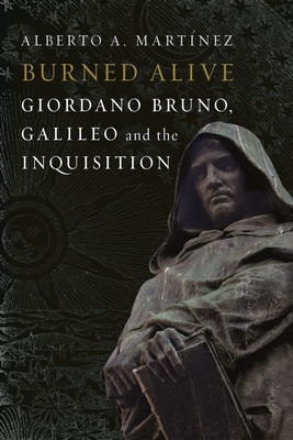 Burned Alive: Bruno, Galileo and the Inquisition Cover Image