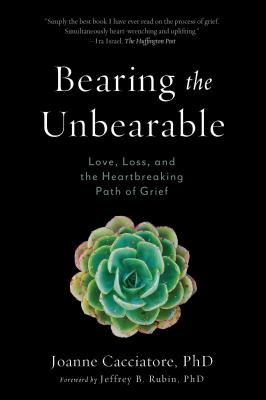 Bearing the Unbearable: Love, Loss, and the Heartbreaking Path of Grief Cover Image