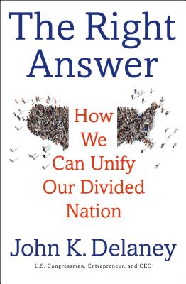 The Right Answer: How We Can Unify Our Divided Nation Cover Image