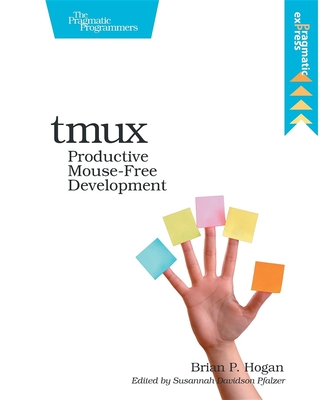 Tmux: Productive Mouse-Free Development Cover Image