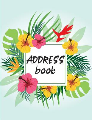 Address Book: Email Address Book And Home Address Book - 8.5x11 With 300+ Contact, Birthday, Email Address, Mobile Number: Address B Cover Image