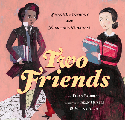 Two Friends: Susan B. Anthony and Frederick Douglass: Susan B. Anthony and Frederick Douglass Cover Image