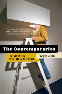 The Contemporaries: Travels in the 21st-Century Art World Cover Image