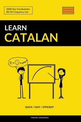 Learn Catalan - Quick / Easy / Efficient: 2000 Key Vocabularies Cover Image