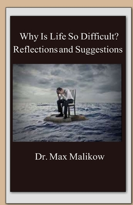 Why Is Life So Difficult?: Reflections and Suggestions Cover Image