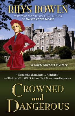 Crowned and Dangerous (Royal Spyness Mysteries) Cover Image