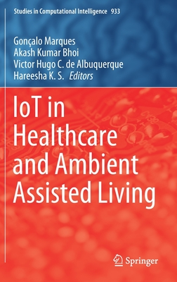 Iot in Healthcare and Ambient Assisted Living (Studies in Computational Intelligence #933) Cover Image