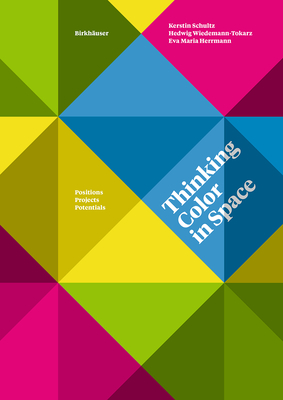 Thinking Color in Space: Positions, Projects, Potentials Cover Image