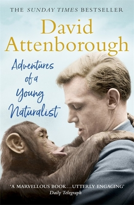 Adventures of a Young Naturalist: The Zoo Quest Expeditions Cover Image