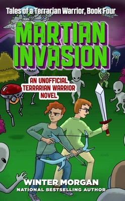 Martian Invasion: Tales of a Terrarian Warrior, Book Four Cover Image
