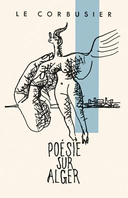 Le Corbusier: Poésie Sur Alger Cover Image