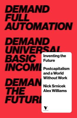 Inventing the Future: Postcapitalism and a World Without Work Cover Image