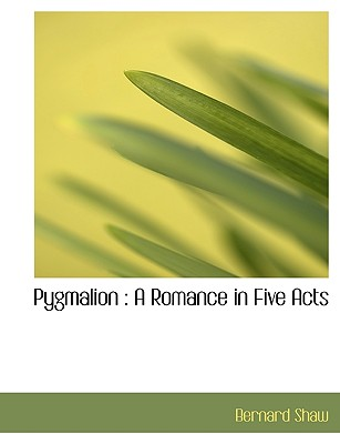 pygmalion as a romance Pygmalion a satiric comedy by bernard shaw 1st september 2017  however, he discovers that the bet is not an easy one, as personalities, romance,.