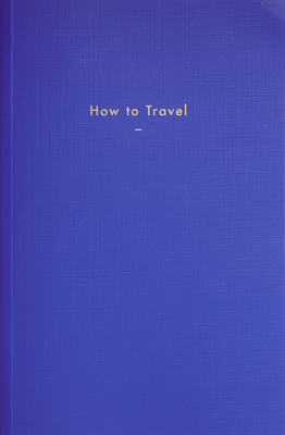 Cover for How to Travel
