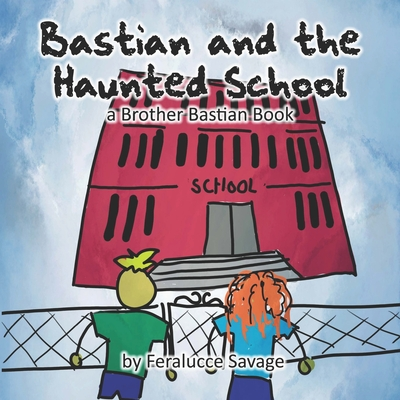 Bastian and the Haunted School: a Brother Bastian Book Cover Image