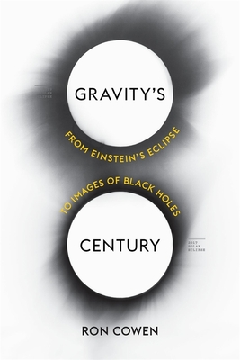 Gravity's Century: From Einstein's Eclipse to Images of Black Holes Cover Image
