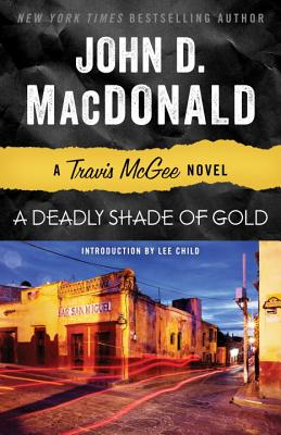 A Deadly Shade of Gold: A Travis McGee Novel Cover Image