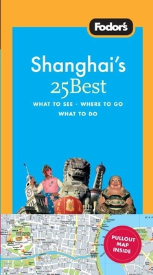 Fodor's Shanghai's 25 Best Cover Image