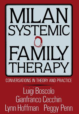 Milan Systemic Family Therapy: Conversations In Theory And Practice Cover Image