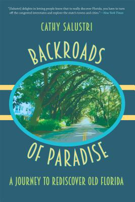 Backroads of Paradise: A Journey to Rediscover Old Florida Cover Image