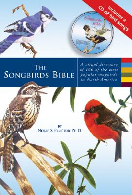 The Songbirds Bible: A Visual Directory of 100 of the Most Popular Songbirds in North America Cover Image