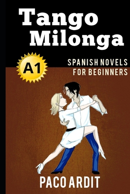 Spanish Novels: Tango milonga (Spanish Novels for Beginners - A1) Cover Image