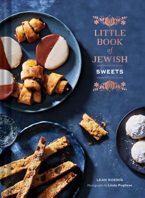 Little Book of Jewish Sweets: (Jewish Baking Cookbook, Jewish Dessert Recipe Book) Cover Image