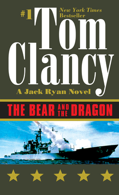 The Bear and the Dragon (A Jack Ryan Novel #8) Cover Image