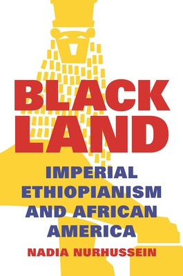 Black Land: Imperial Ethiopianism and African America Cover Image