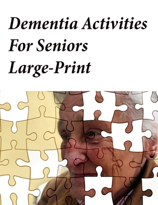 Dementia Activities For Seniors Large-Print: Memory Activity Book and Anti-Stress and memory for the elderly Cover Image