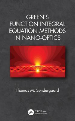 Green's Function Integral Equation Methods in Nano-Optics Cover Image