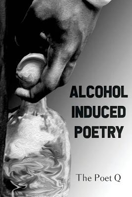 Alcohol Induced Poetry Cover Image